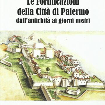 """BCsicilia """"30 Libri in 30 Giorni"""", si presenta il volume di Alessandro Bellomo: """"Le Fortificazioni della città di Palermo"""""""